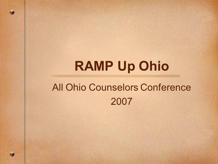 RAMP Up Ohio All Ohio Counselors Conference 2007.