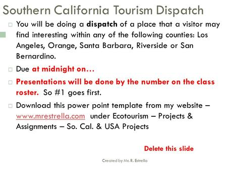 Southern California Tourism Dispatch  You will be doing a dispatch of a place that a visitor may find interesting within any of the following counties: