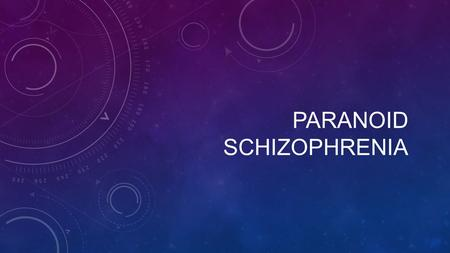 PARANOID SCHIZOPHRENIA. WHAT IS IT? Schizophrenia is a severe brain disorder in which people interpret reality abnormally. Schizophrenia may result in.