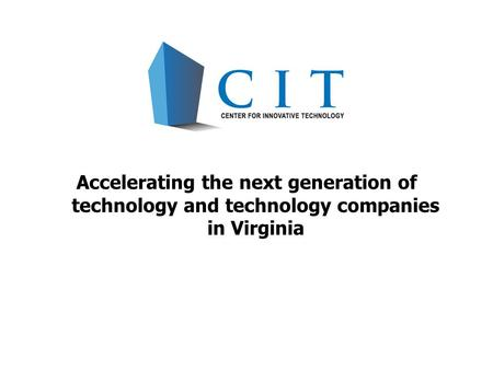 Accelerating the next generation of technology and technology companies in Virginia.