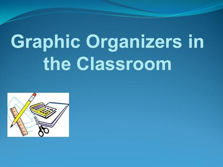 Graphic Organizers in the Classroom. What is it? A visual and graphical display of the relationships between facts, thoughts and ideas.
