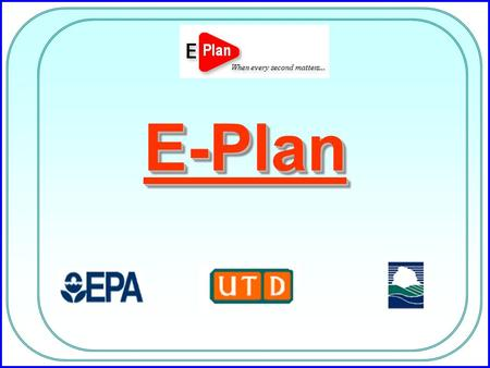 E-PlanE-Plan. E-Plan: Critically Needed Facilities handling hazardous materials are required, by regulation, to submit HazMat inventories and emergency.