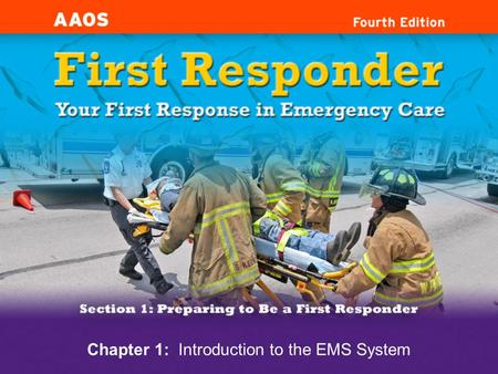 Chapter 1: Introduction to the EMS System. Cognitive Objectives 1-1.1 Define the components of Emergency Medical Services (EMS) systems. 1-1.2 Differentiate.