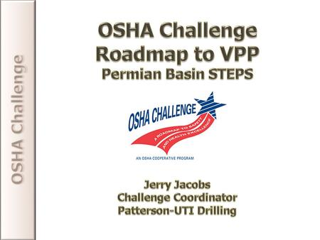 What is VPP?? Voluntary Protection Program In 1982 OSHA wanted to recognize and partner with businesses or worksites that showed excellence in occupational.