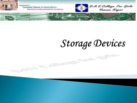  Introduction Introduction  Types of Secondary storage devices Types of Secondary storage devices  Floppy Disks Floppy Disks  Hard Disks Hard Disks.