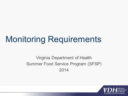 Monitoring Requirements Virginia Department of Health Summer Food Service Program (SFSP) 2014.