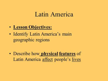 Latin America Lesson Objectives: