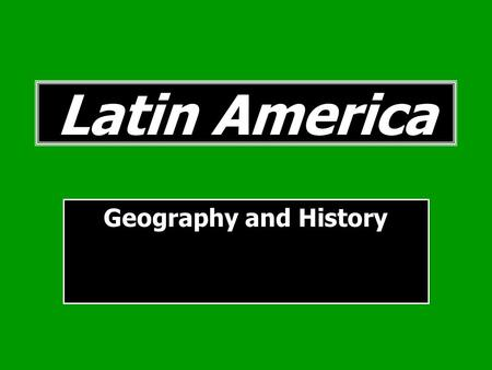 Latin America Geography and History. The Physical Geography of Mexico and Central America Stretches 2,500 miles from the US border to South America Mountains.