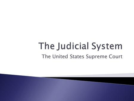 The United States Supreme Court.  Function: ◦ Ensures uniformity in interpreting national laws ◦ Resolves conflicts among states ◦ Maintains national.