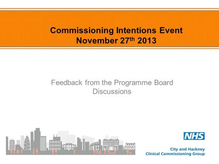Commissioning Intentions Event November 27 th 2013 Feedback from the Programme Board Discussions.