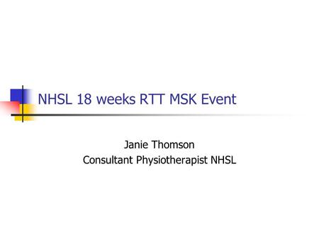 NHSL 18 weeks RTT MSK Event Janie Thomson Consultant Physiotherapist NHSL.