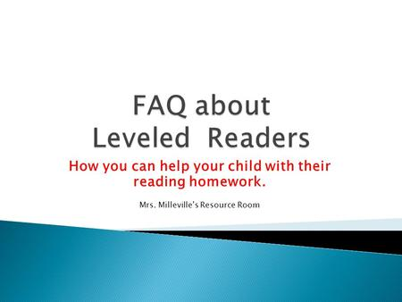 How you can help your child with their reading homework. Mrs. Milleville's Resource Room.