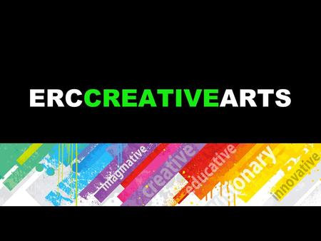ERCCREATIVEARTS. My journey to ERC… 15 years teaching Visual Art, Film & TV, Photography, Digital Imaging and Computing Studies 10 Years in the Commercial.