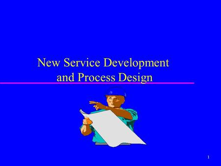 1 New Service Development and Process Design. 2 Origin of new services u Human needs – stimulus for new services u Need for survival and growth in the.