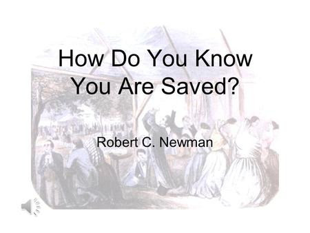 How Do You Know You Are Saved?