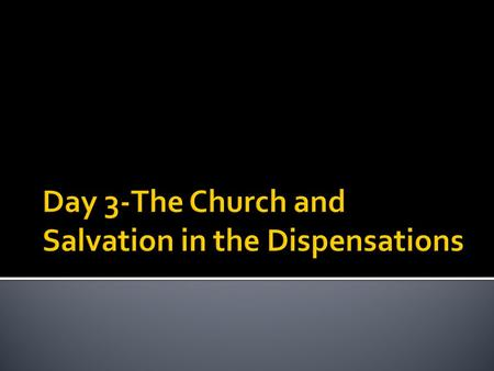  Questions 1-3 (3 Points Each)  What are the 3 Major Tenets (Sine Qua Non) of Dispensationalism  Questions 4-6 (3 Points Each)  I have read Chapters.