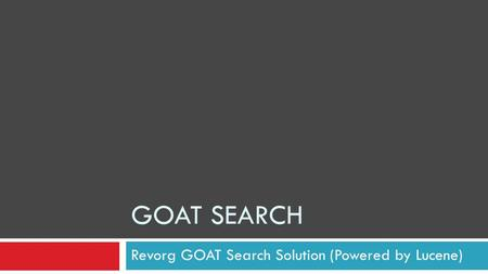 GOAT SEARCH Revorg GOAT Search Solution (Powered by Lucene)
