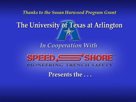 Susan Harwood Program Grant – The University of Texas at Arlington Thanks to the Susan Harwood Program Grant.