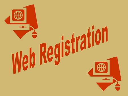Topics for Today Registration Resources How to use How to use Web Registration Touch-tone Registration option General Information.