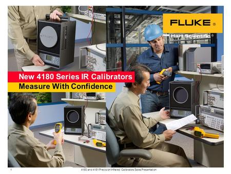 1 4180 and 4181 Precision Infrared Calibrators Sales Presentation Measure With Confidence New 4180 Series IR Calibrators.