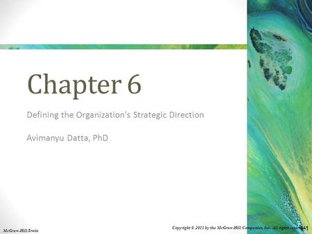 6-1 Copyright © 2011 by the McGraw-Hill Companies, Inc. All rights reserved. McGraw-Hill/Irwin Chapter 6 Defining the Organization's Strategic Direction.