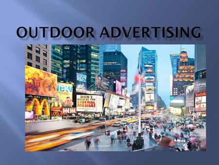  Definition of outdoor advertising  Common forms of outdoor advertising  Outdoor Advertising Costs  Components of outdoor advertising process  Problems.