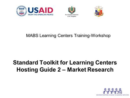 Standard Toolkit for Learning Centers Hosting Guide 2 – Market Research MABS Learning Centers Training-Workshop.