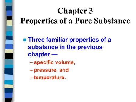 Chapter 3 Properties of a Pure Substance