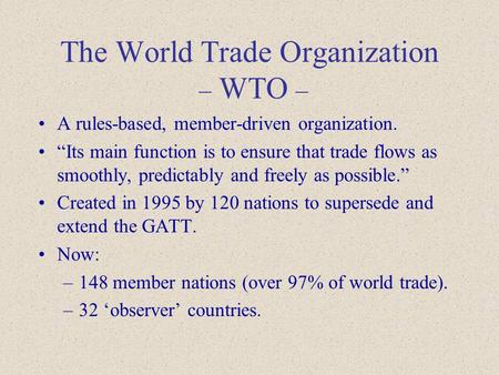 The World Trade Organization – WTO –