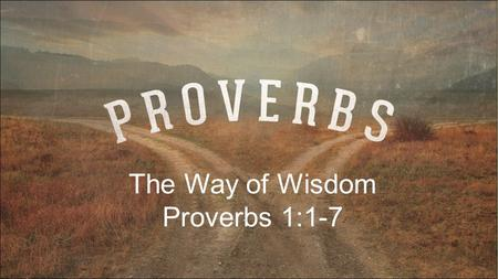 "The Way of Wisdom Proverbs 1:1-7. Deuteronomy 17:16–17 ""Moreover, he [your king] shall not multiply horses for himself, nor shall he cause the people."