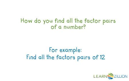 Find all the factors pairs of 12