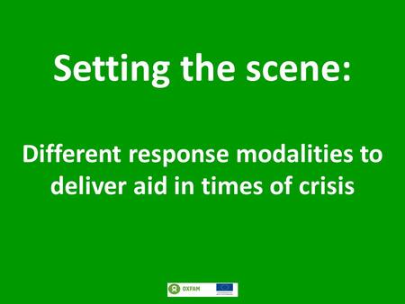 Setting the scene: Different response modalities to deliver aid in times of crisis.