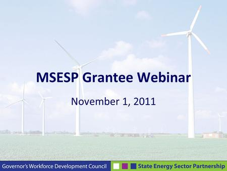 MSESP Grantee Webinar November 1, 2011. Agenda Welcome Update on Additional Project Investments Getting to know you….  Grantee Presentation: City of.