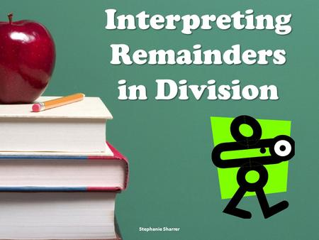 Interpreting Remainders in Division