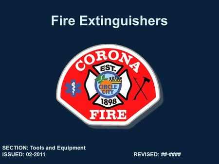 Fire Extinguishers SECTION: Tools and Equipment ISSUED: 02-2011REVISED: ##-####