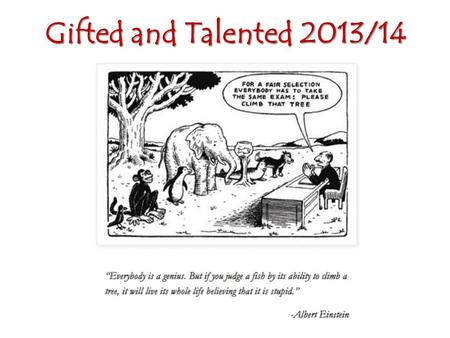 Gifted and Talented 2013/14. I The G&T register Each subject area is required to identify those students who are 'gifted' or 'talented'. Teachers should.
