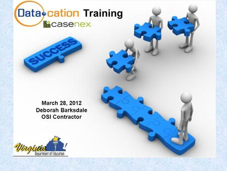 March 28, 2012 Deborah Barksdale OSI Contractor Training.