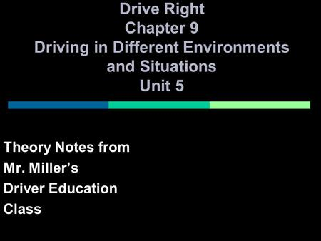 Theory Notes from Mr. Miller's Driver Education Class