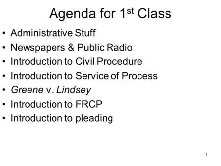 Agenda for 1st Class Administrative Stuff Newspapers & Public Radio