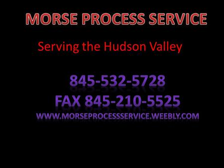 Serving the Hudson Valley. Brief history What Documents Does a Process Server Deliver? Process Servers deliver a variety of legal documents, including.