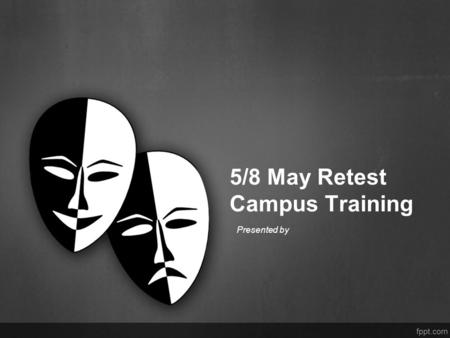 5/8 May Retest Campus Training
