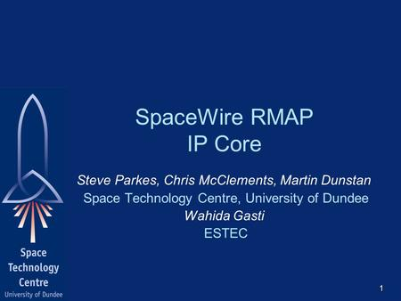 SpaceWire RMAP IP Core Steve Parkes, Chris McClements, Martin Dunstan
