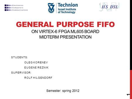General Purpose FIFO on Virtex-6 FPGA ML605 board midterm presentation