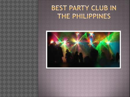Best party Club in the philippines