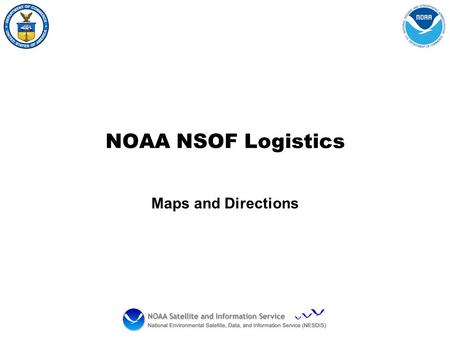 NOAA NSOF Logistics Maps and Directions. Metropolitan Area Map.