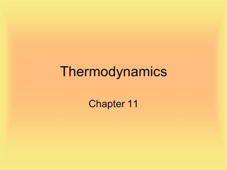 Thermodynamics Chapter 11.