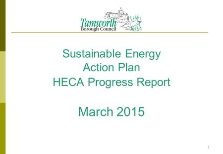 Sustainable Energy Action Plan HECA Progress Report March 2015 1.
