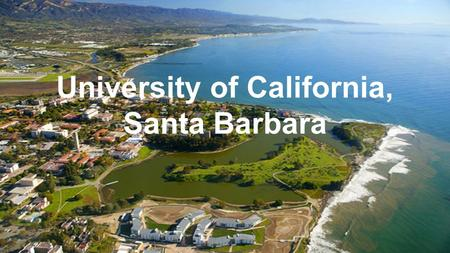 University of California, Santa Barbara. About UCSB Colleges: ●College of Creative Studies ●College of Engineering ●College of Letters and Science UCSB.