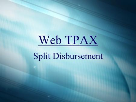 Web TPAX Split Disbursement. Processing Split Disbursement  TPAX has the ability to pre-calculate reimbursable expenses that should be placed on your.