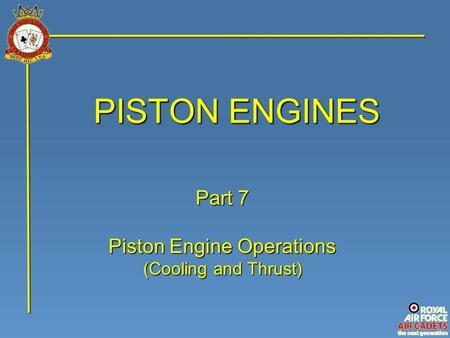 PISTON ENGINES Part 7 Piston Engine Operations (Cooling and Thrust)